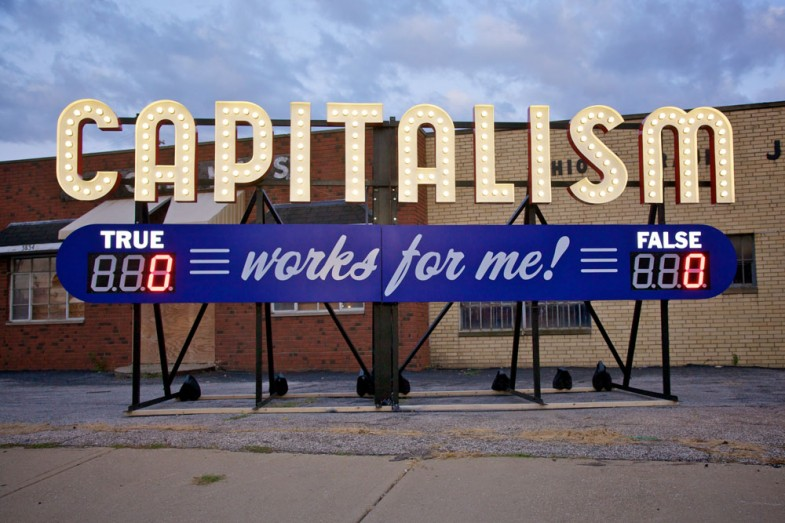 Capitalism Works For Me! True/False by Steve Lambert